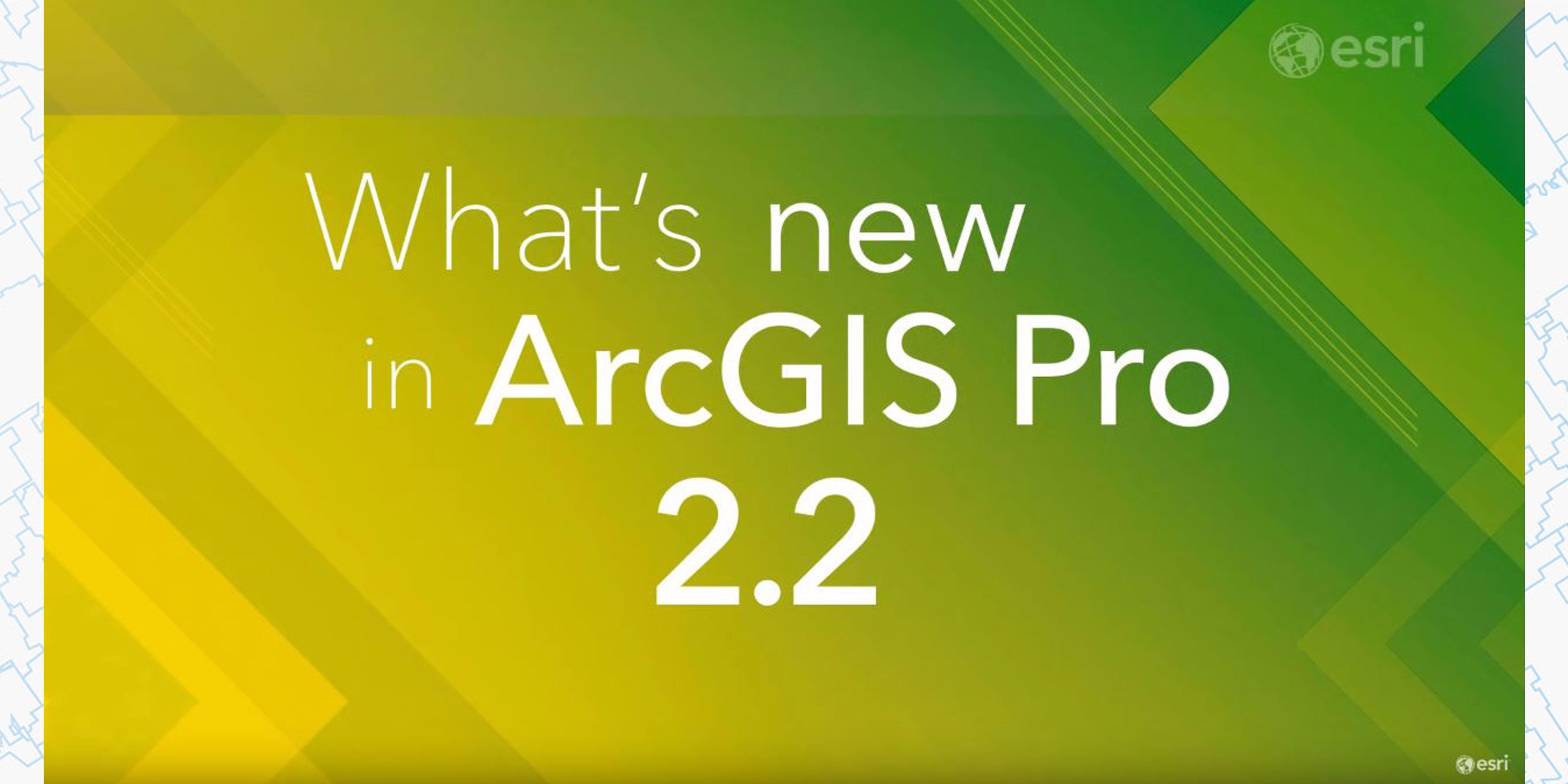 Novità ArcGIS Pro 2.2